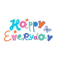 happy everyday five color print for kids vector image vector image