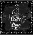 cup of coffee time on a black background vector image vector image