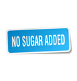 no sugar added square sticker on white vector image vector image