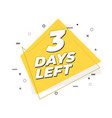 3 days left banner geometric memphis style vector image vector image