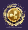 mining ripple cryptocurrency golden coin vector image vector image