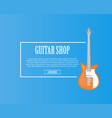 guitar shop banner with orange acoustic guitar vector image vector image