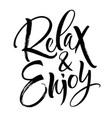 relax and enjoy lettering vector image vector image
