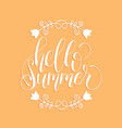hello summer hand lettering for greeting or vector image
