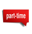 part-time red 3d speech bubble vector image vector image