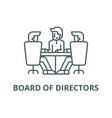board directors meeting line icon vector image
