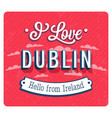 vintage greeting card from dublin - ireland vector image vector image