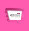 3d paper speech bubble pink color vector image