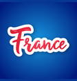 france - handwritten name of the country sticker vector image