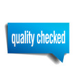 quality checked blue 3d speech bubble vector image vector image
