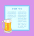 beer pub poster with text depicting full glass mug vector image
