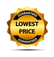 Lowest Price Guarantee Gold Label Sign Template vector image