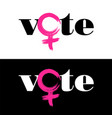 word vote is combined with female symbol vector image vector image