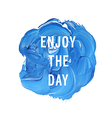 emjoy the day vector image vector image
