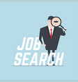 businessman with job search message vector image vector image