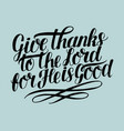 hand lettering with bible verse give thanks to the vector image