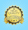 high quality best choice stamp golden label reward vector image vector image