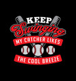 keep swinging my catcher likes vector image
