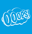 ooops comic book explosion icon white vector image vector image