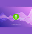 voice recognition wave sound ai icon music vector image vector image