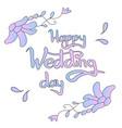 happy wedding day lettering vector image vector image