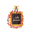 hello autumn flat frame template greeting vector image vector image