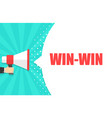 male hand holding megaphone with win-win speech vector image