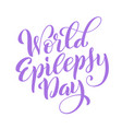 world epilepsy day march 26 template for poster vector image vector image