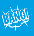 bang speech bubble explosion icon white vector image