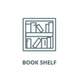 book shelf line icon book shelf outline vector image