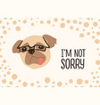 face of funny dog wearing glasses and i m not vector image vector image