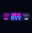 good bye neon text design template good vector image
