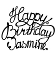 Happy birthday Jasmine name lettering vector image vector image