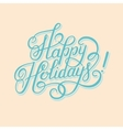 Happy Holidays hand lettering inscription vector image