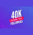 40000 followers greeting social card thank vector image vector image