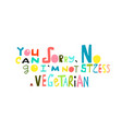sorry i am not vegetarian hand lettering design vector image