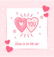 two heart valentine card love you text icon vector image