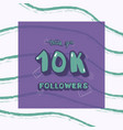 10k followers thank you template vector image vector image
