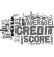 average american credit score is it good enough vector image vector image
