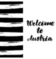 welcome to austria lettering card vector image vector image