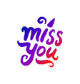 concept of miss you word vector image vector image