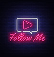 follow me neon text design template vector image vector image