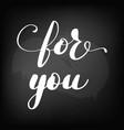 chalkboard blackboard lettering for you vector image vector image