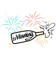 expression for phrase winning with champagne vector image vector image