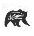 lets go on an adventure silhouette grizzly vector image