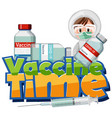 vaccine time font with a doctor and many vector image vector image