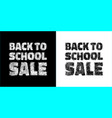 back to school sale banners black white colors vector image