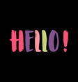 colorful handwritten text hello isolated on black vector image