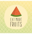 eat more fruits card with piece watermelon vector image vector image