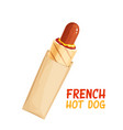 french hot dog in paper packaging vector image